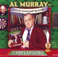 Murray the Pub Landlord Says Think Yourself British - Murray, Al