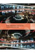 Arab Television Industries - Kraidy, Marwan M.; Khalil, Joe F.