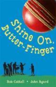 Shine On, Butter-Finger - Agard, John; Cattell, Bob