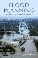 Flood Planning: The Politics of Water Security - Warner, Jeroen