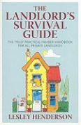 The Landlord's Survival Guide: The Truly Practical Insider Handbook for All Private Landlords - Henderson, Lesley