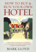 How to Buy & Run Your Own Hotel - Lloyd, Mark