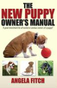 The New Puppy Owner's Manual - Fitch, Angela