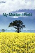 My Mustard Field - Sharma, M. D.