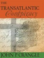 The Transatlantic Conspiracy - Crangle, John P.
