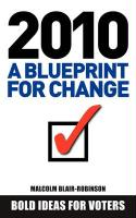 2010 a Blueprint for Change - Blair-Robinson, Malcolm