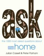 Ask: The 1,000 Most Asked Questions about the Home - Cassell, Julian; Parham, Peter
