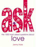 Ask: The 1000 Most Asked Questions about Love - Hare, Jenny