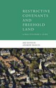 Restrictive Covenants and Freehold Land: A Practitioner's Guide (Third Edition) - Francis; Francis, Andrew