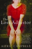 The Loss Adjustor - Campbell, Aifric