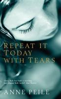 Repeat it Today with Tears - Peile, Anne