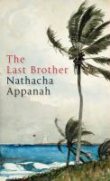 Last Brother - Appanah, Nathacha