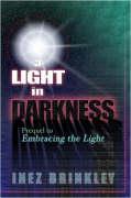 A Light in Darkness - Brinkley, Inez