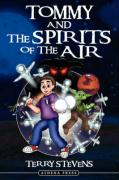 Tommy and the Spirits of the Air - Stevens, Terry
