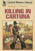 Killing in Cartuna - Prescott, George J.