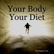 Your Body Your Diet - Grey, Christopher