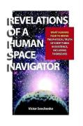 Revelations of a Human Space Navigator - Senchenko, Victor