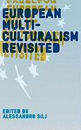 European Multiculturalism Revisited