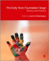 The Early Years Foundation Stage: Theory and Practice
