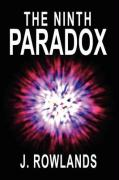 The Ninth Paradox - Rowlands, J.