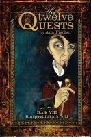 The Twelve Quests - Book 8, Rumplestiltskin's Gold - Fischel, Ana