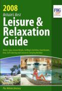 Britain's Best Leisure and Relaxation Guide 2008