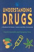 Understanding Drugs: A Handbook for Parents, Teachers and Other Professionals - Emmett, David
