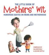 Little Book of Mothers' Wit - Vale, Allison