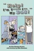Help! I'm Turning Into My Dad! - Newkey-Burden, Chas