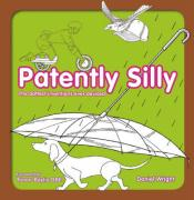 Patently Silly - Wright, Daniel
