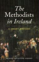 The Methodists in Ireland: A Short History - Cooney, Dudley Le