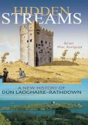 Hidden Streams: A New History of Dun Laoghaire-Rathdown - Mac Aonhusa, Brian; Aonhusa, Brian Mac