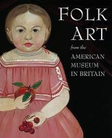 Folk Art from the American Museum in Britain