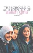 The Schooling and Identity of Asian Girls - Shain, Farzana