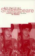 Bilingual Shakespeare: A Practical Approach for Teachers - Fellowes, Alex