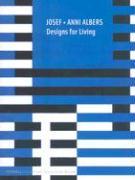 Josef + Anni Albers: Designs for Living