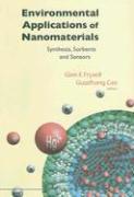 Environmental Applications of Nanomaterials: Synthesis, Sorbents and Sensors