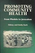 Promoting Community Health: From Pholela to Jerusalem - Kark, Sidney L.; Kark, Emily