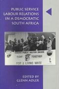 Public Service Labor Relations in a Democratic South Africa