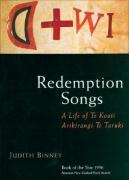 Redemption Songs: A Life of Te Kooti Arikirangi Te Turuki - Binney, Judith