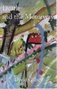 Death and the Motorway - Gilbey, David