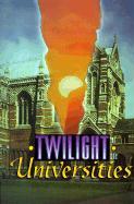 Twilight of the Universities - Foulke-Ffeinberg, F. X.