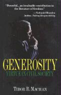 Generosity: Virtue in the Civil Society - Machan, Tibor R.