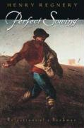 Perfect Sowing: Reflections of a Bookman - Regnery, Henry