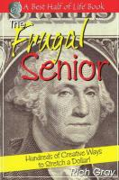The Frugal Senior: Hundreds of Creative Ways to Stretch a Dollar! - Gray, Rich