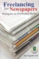 Freelancing for Newspapers: Writing for an Overlooked Market - Fagalde Lick, Sue