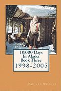 10,000 Days in Alaska Book Three - Wilkins, Norman
