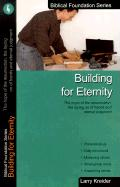 Building for Eternity: The Hope of the Resurrection, the Laying on of Hands and Eternal Judgment - Kreider, Larry