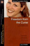 Freedom from the Curse: Christ Brings Freedom to Every Area of Our Lives - Kreider, Larry