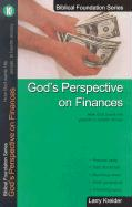 God's Perspective on Finances: How God Wants His People to Handle Money - Kreider, Larry